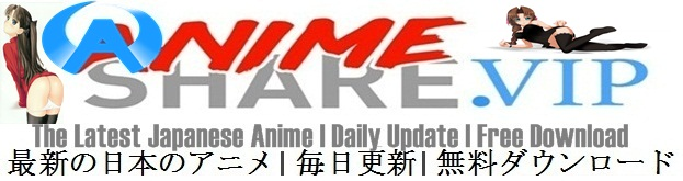Latest Japanese Anime  |  Daily Update  |  Free Download